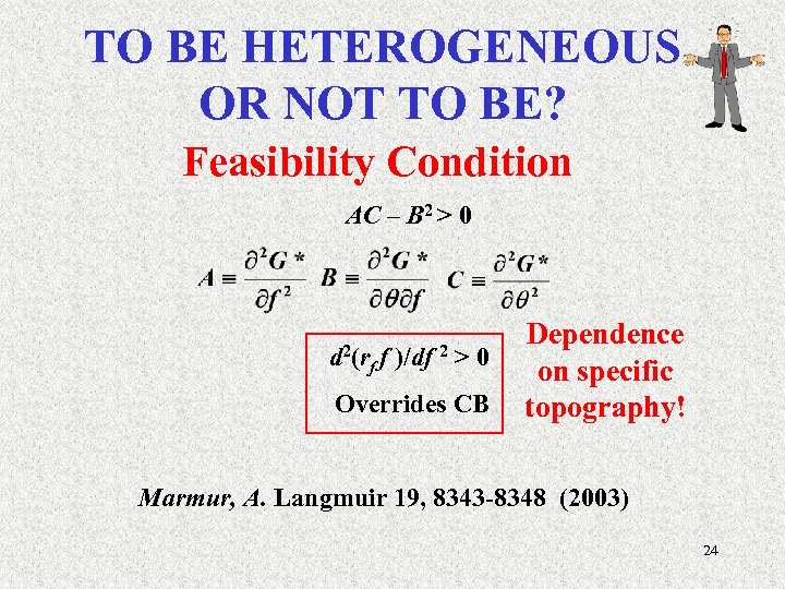 TO BE HETEROGENEOUS OR NOT TO BE? Feasibility Condition AC – B 2 >