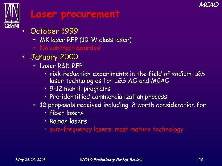 Laser procurement MCAO • October 1999 – MK laser RFP (10 -W class laser)