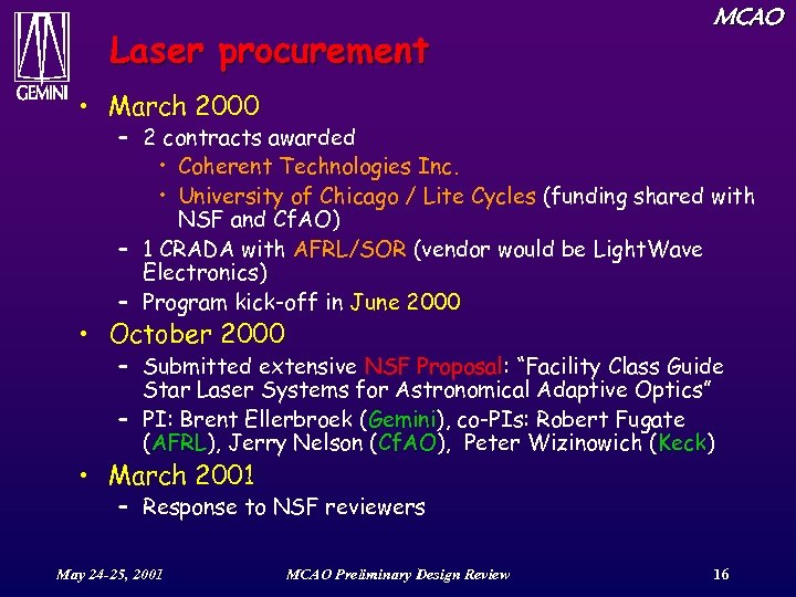 Laser procurement MCAO • March 2000 – 2 contracts awarded • Coherent Technologies Inc.