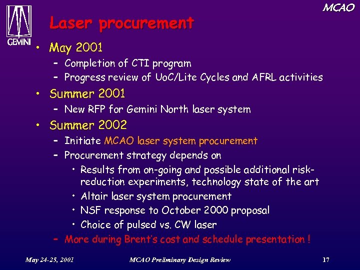 Laser procurement MCAO • May 2001 – Completion of CTI program – Progress review