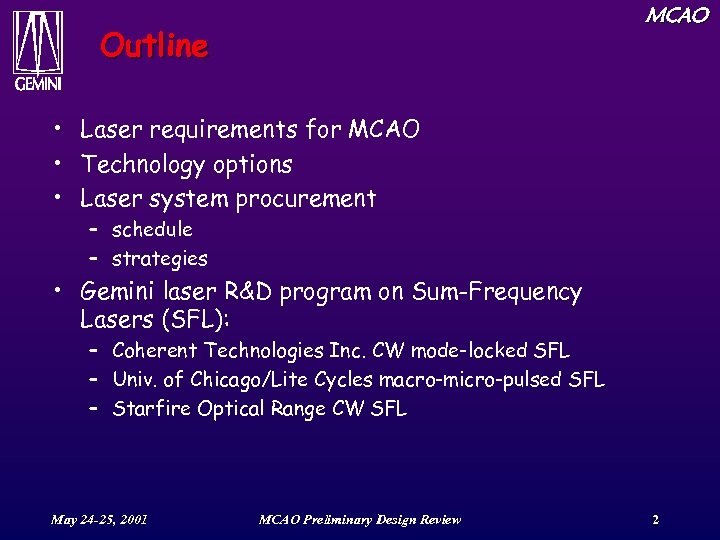 MCAO Outline • Laser requirements for MCAO • Technology options • Laser system procurement