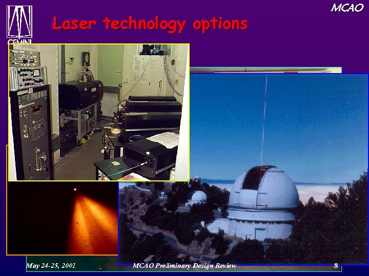 Laser technology options MCAO • Dye lasers May 24 -25, 2001 MCAO Preliminary Design