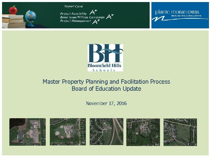 Master Property Planning and Facilitation Process Board of Education Update November 17, 2016