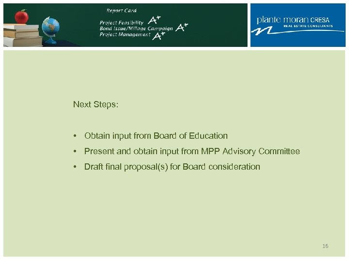Next Steps: • Obtain input from Board of Education • Present and obtain input