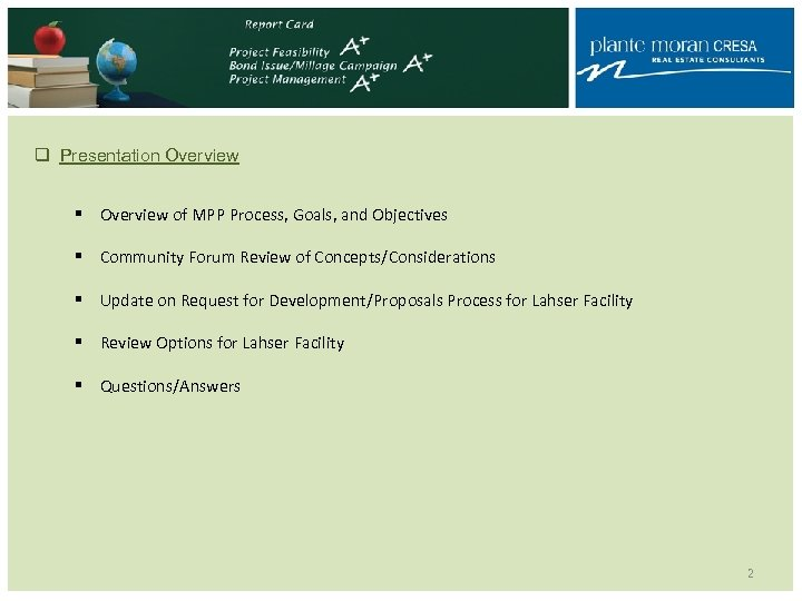 q Presentation Overview § Overview of MPP Process, Goals, and Objectives § Community Forum