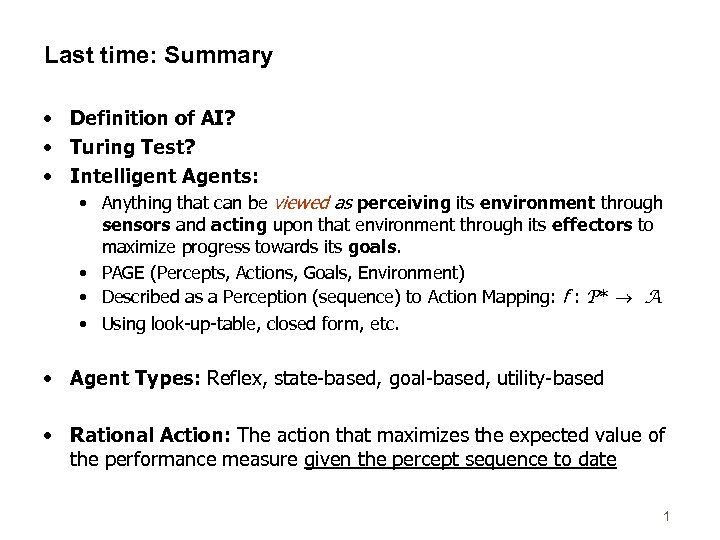 Last time: Summary • Definition of AI? • Turing Test? • Intelligent Agents: •