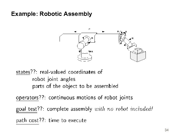 Example: Robotic Assembly 34