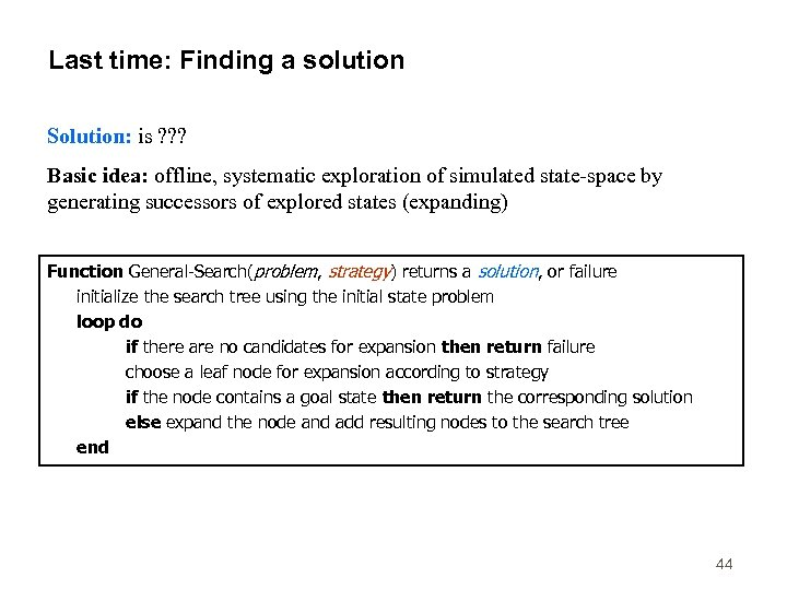 Last time: Finding a solution Solution: is ? ? ? Basic idea: offline, systematic