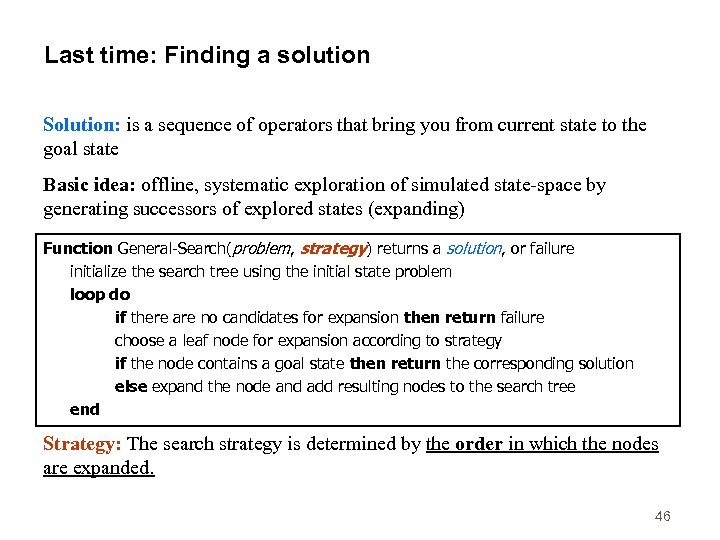 Last time: Finding a solution Solution: is a sequence of operators that bring you