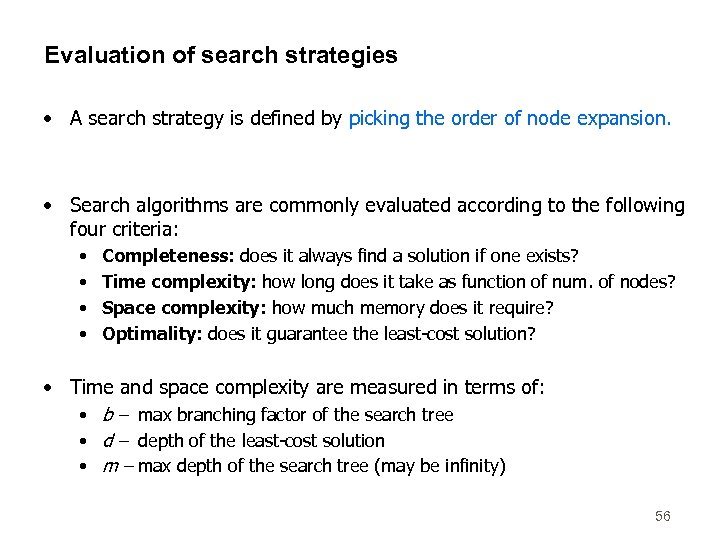 Evaluation of search strategies • A search strategy is defined by picking the order