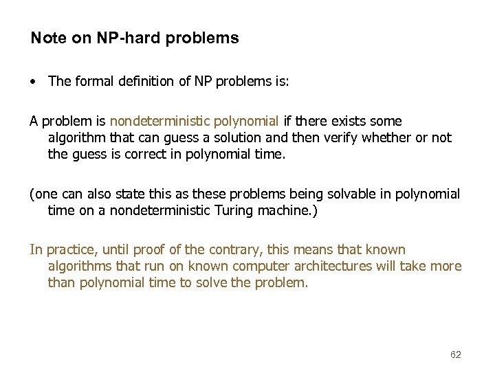 Note on NP-hard problems • The formal definition of NP problems is: A problem