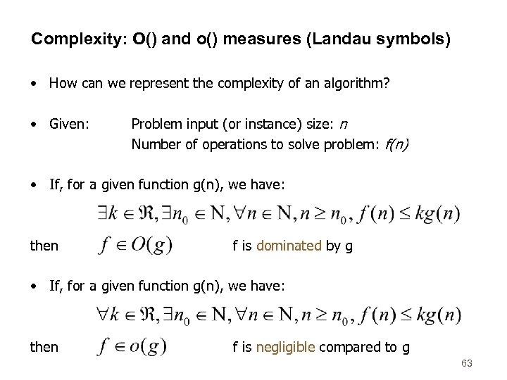 Complexity: O() and o() measures (Landau symbols) • How can we represent the complexity