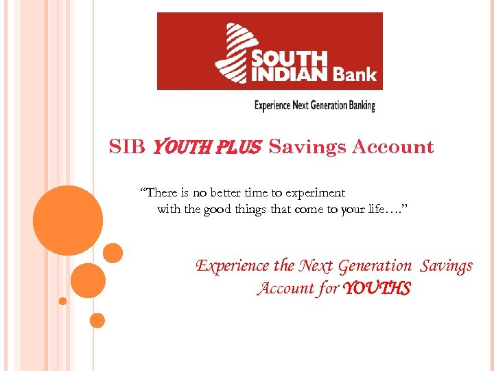 """SIB YOUTH PLUS Savings Account """"There is no better time to experiment with the"""