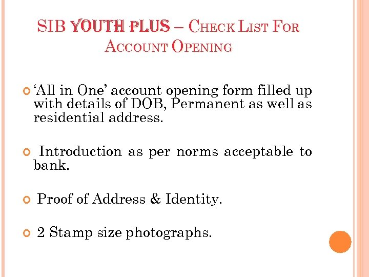 SIB YOUTH PLUS – CHECK LIST FOR ACCOUNT OPENING 'All in One' account opening