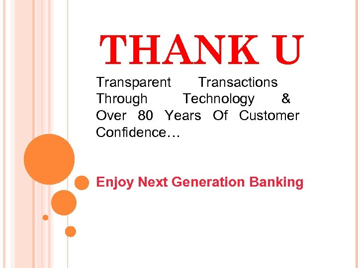 THANK U Transparent Transactions Through Technology & Over 80 Years Of Customer Confidence… Enjoy