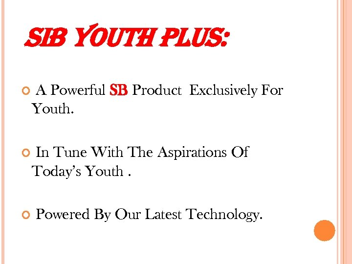 SIB YOUTH PLUS: A Powerful SB Product Exclusively For Youth. In Tune With The