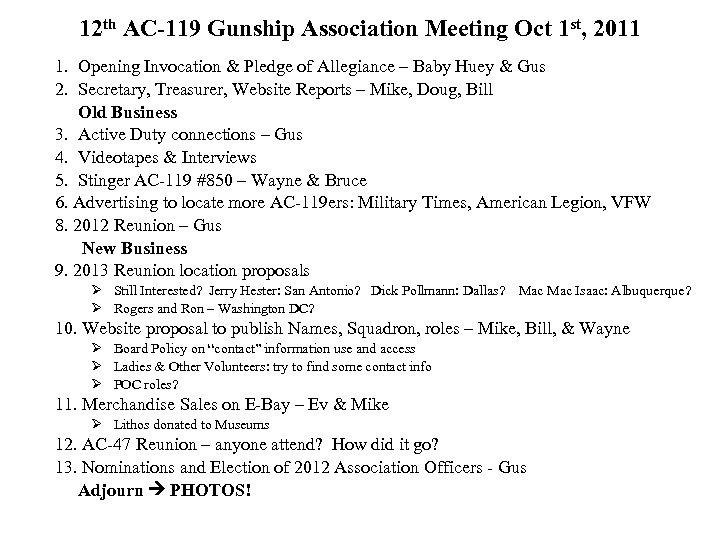 12 th AC-119 Gunship Association Meeting Oct 1 st, 2011 1. Opening Invocation &