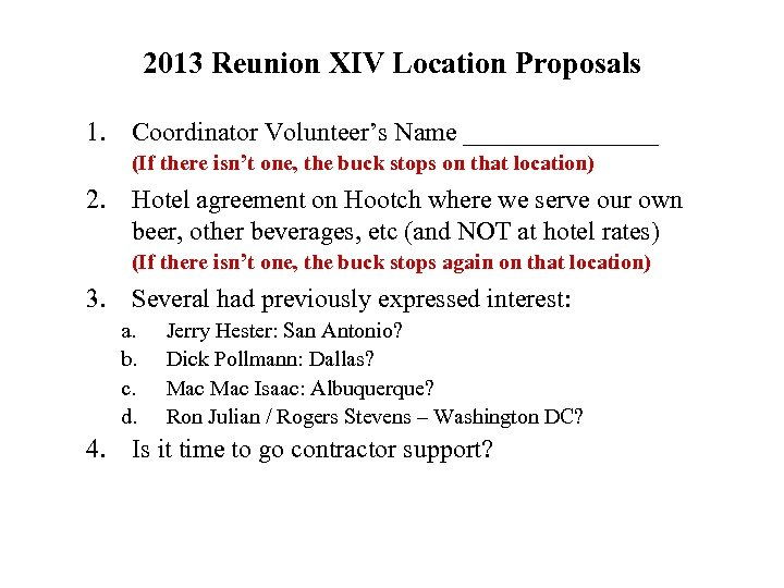 2013 Reunion XIV Location Proposals 1. Coordinator Volunteer's Name ________ (If there isn't one,