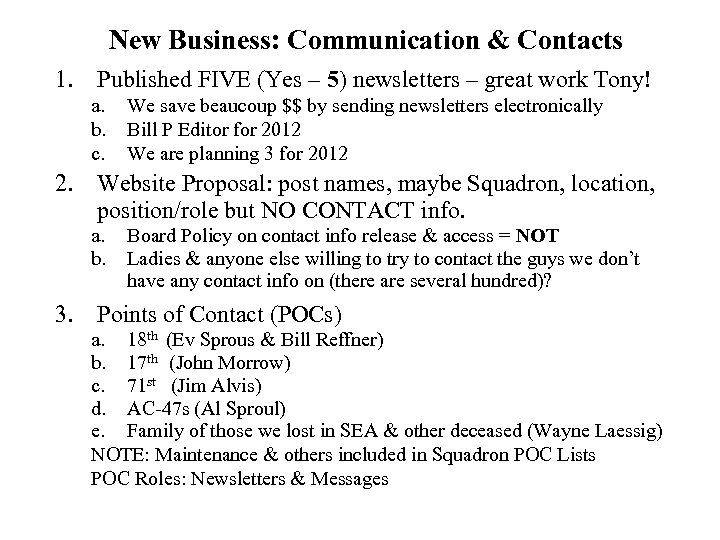 New Business: Communication & Contacts 1. Published FIVE (Yes – 5) newsletters – great
