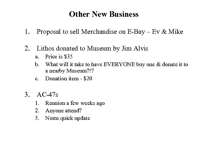 Other New Business 1. Proposal to sell Merchandise on E-Bay – Ev & Mike