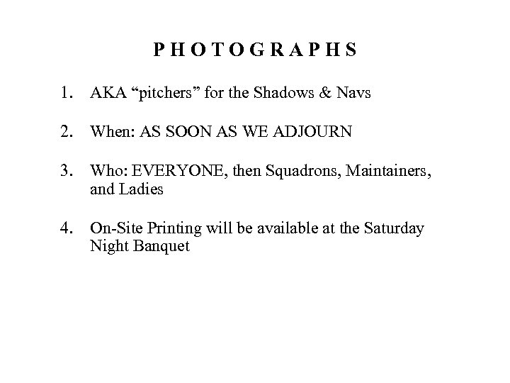 """PHOTOGRAPHS 1. AKA """"pitchers"""" for the Shadows & Navs 2. When: AS SOON AS"""