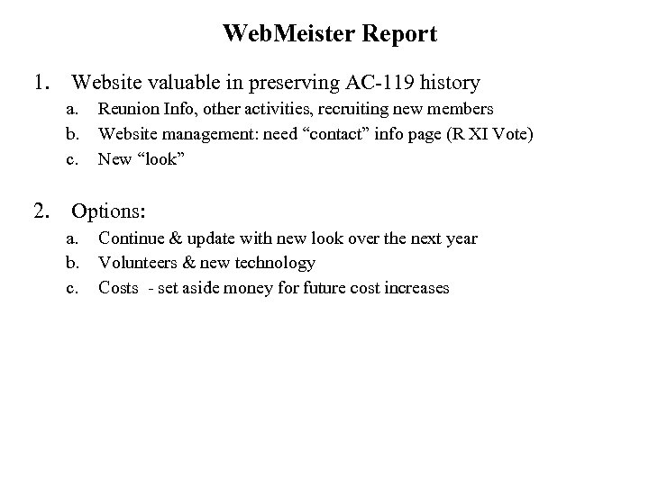 Web. Meister Report 1. Website valuable in preserving AC-119 history a. b. c. Reunion