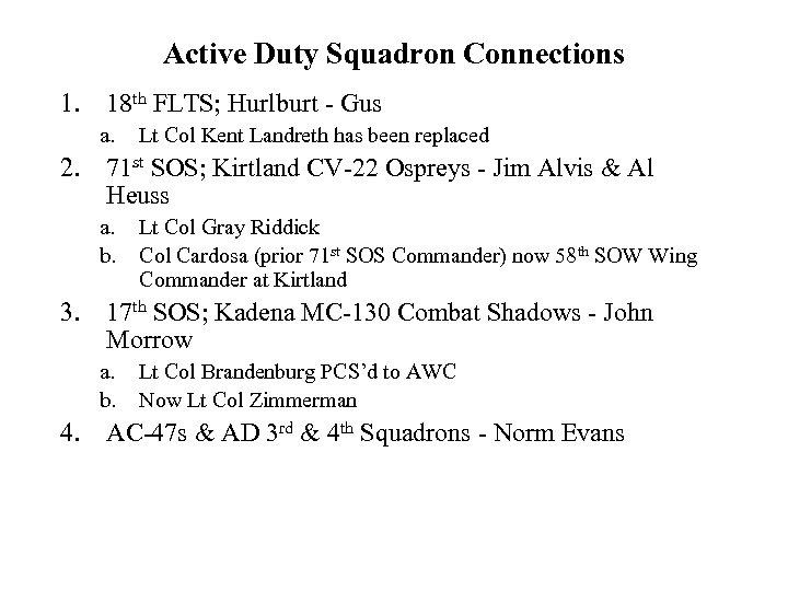 Active Duty Squadron Connections 1. 18 th FLTS; Hurlburt - Gus a. Lt Col
