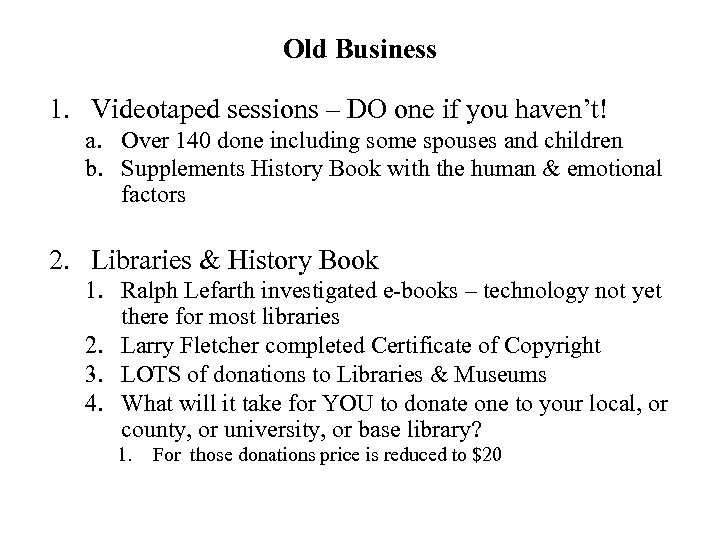 Old Business 1. Videotaped sessions – DO one if you haven't! a. Over 140