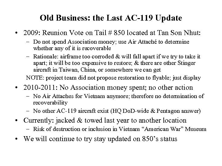 Old Business: the Last AC-119 Update • 2009: Reunion Vote on Tail # 850