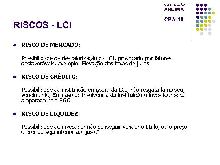 CERTIFICAÇÃO ANBIMA RISCOS - LCI l CPA-10 RISCO DE MERCADO: Possibilidade de desvalorização da
