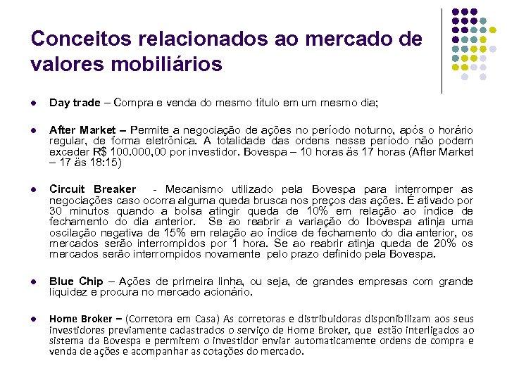 Conceitos relacionados ao mercado de valores mobiliários l Day trade – Compra e venda