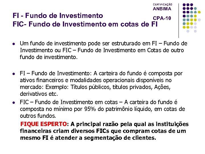 CERTIFICAÇÃO ANBIMA FI - Fundo de Investimento CPA-10 FIC- Fundo de Investimento em cotas