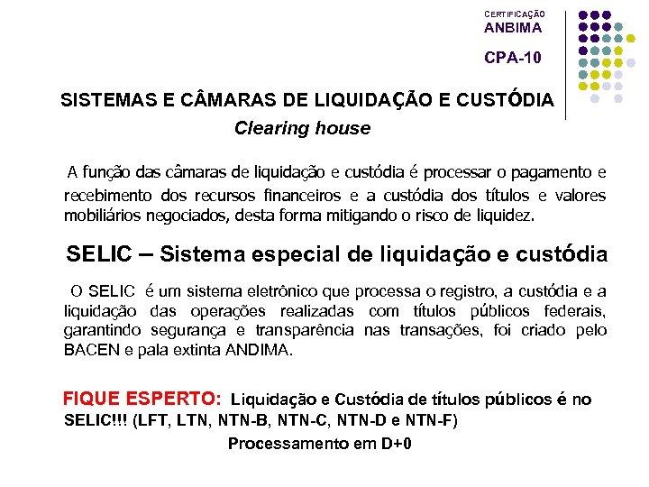 CERTIFICAÇÃO ANBIMA CPA-10 SISTEMAS E C MARAS DE LIQUIDAÇÃO E CUSTÓDIA Clearing house A