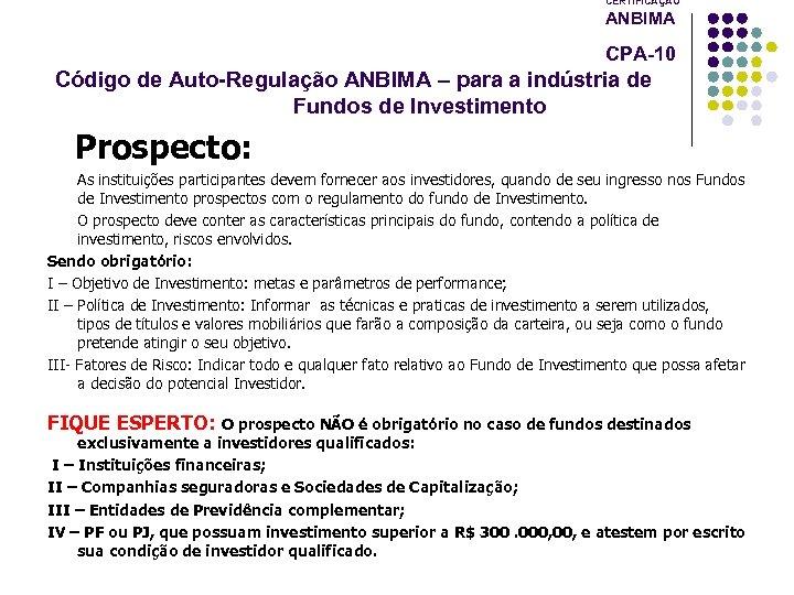 CERTIFICAÇÃO ANBIMA CPA-10 Código de Auto-Regulação ANBIMA – para a indústria de Fundos de