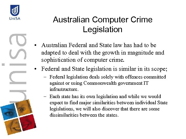 Australian Computer Crime Legislation • Australian Federal and State law has had to be
