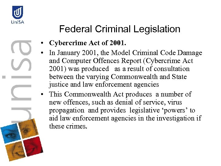 Federal Criminal Legislation • Cybercrime Act of 2001. • In January 2001, the Model