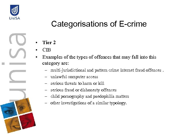 Categorisations of E-crime • Tier 2 • CIB • Examples of the types of