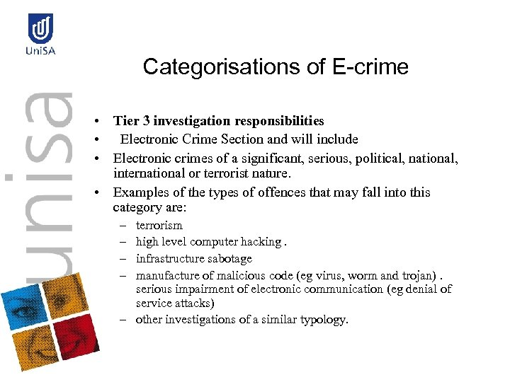 Categorisations of E-crime • Tier 3 investigation responsibilities • Electronic Crime Section and will