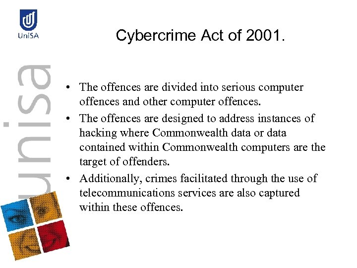 Cybercrime Act of 2001. • The offences are divided into serious computer offences and