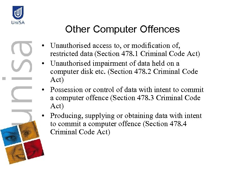 Other Computer Offences • Unauthorised access to, or modification of, restricted data (Section 478.