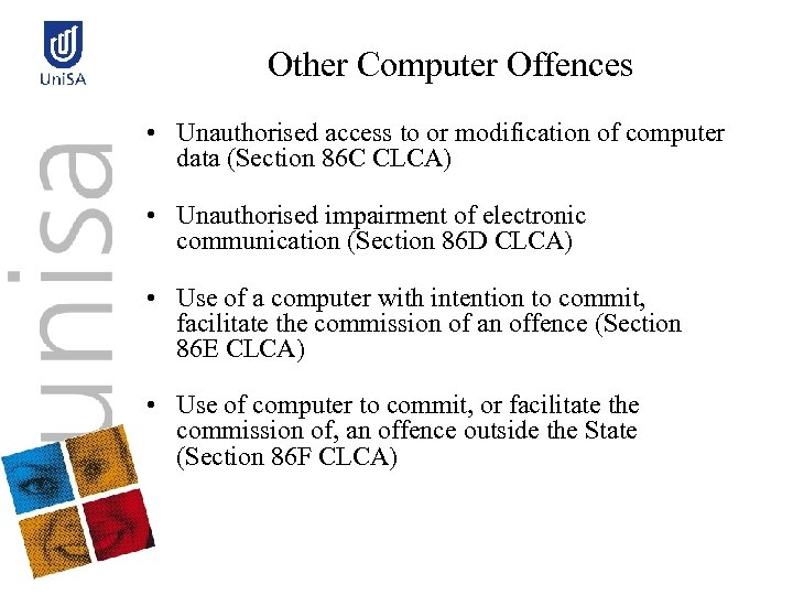 Other Computer Offences • Unauthorised access to or modification of computer data (Section 86
