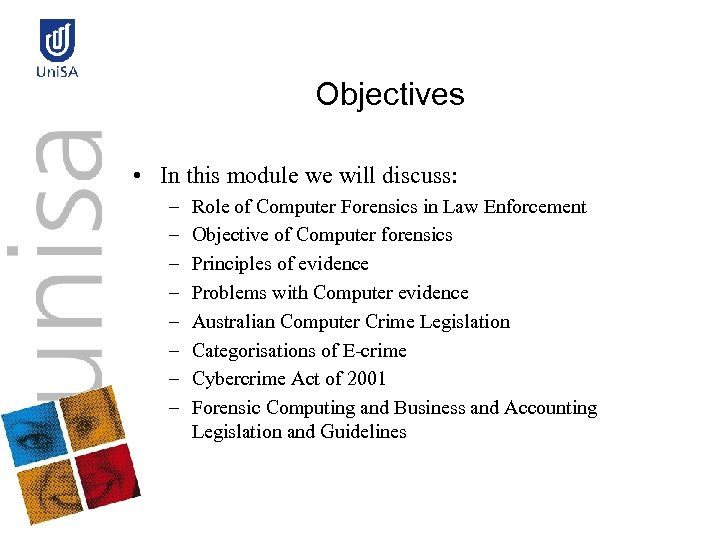 Objectives • In this module we will discuss: – – – – Role of