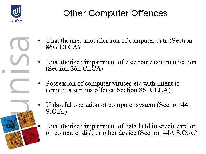 Other Computer Offences • Unauthorised modification of computer data (Section 86 G CLCA) •