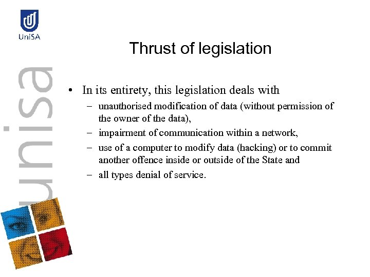 Thrust of legislation • In its entirety, this legislation deals with – unauthorised modification