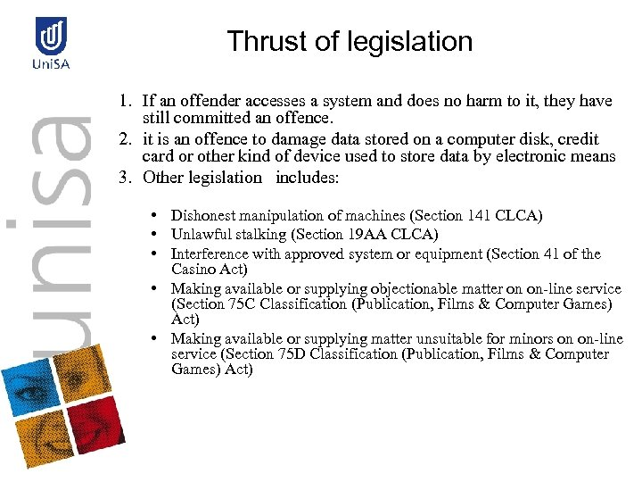 Thrust of legislation 1. If an offender accesses a system and does no harm