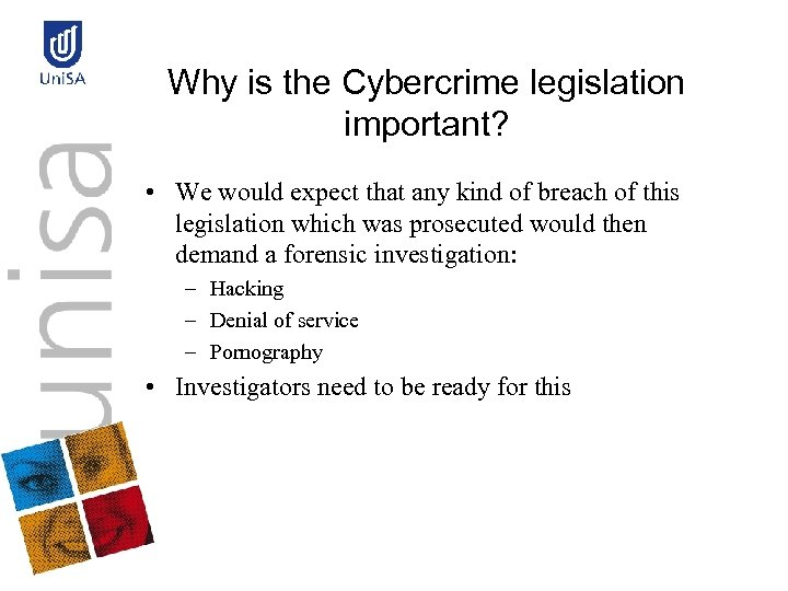 Why is the Cybercrime legislation important? • We would expect that any kind of