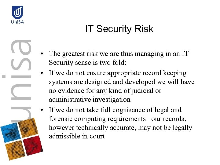 IT Security Risk • The greatest risk we are thus managing in an IT