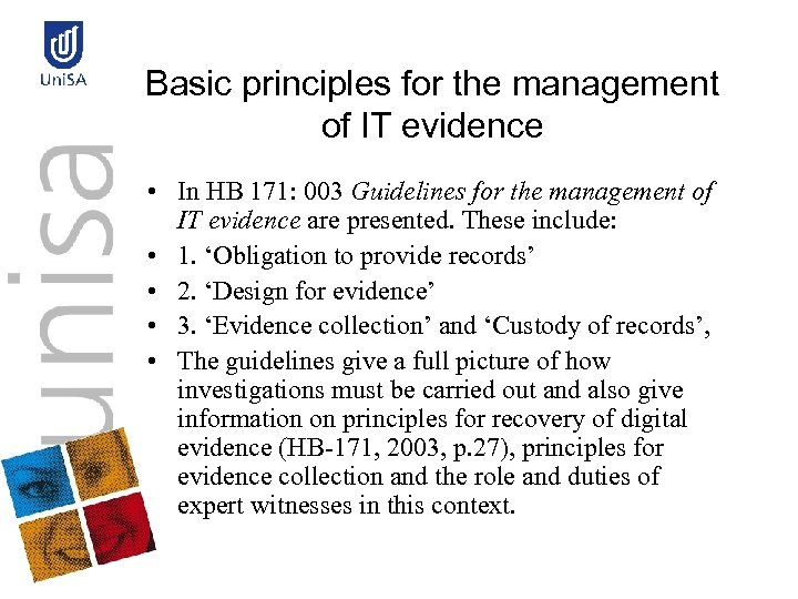 Basic principles for the management of IT evidence • In HB 171: 003 Guidelines