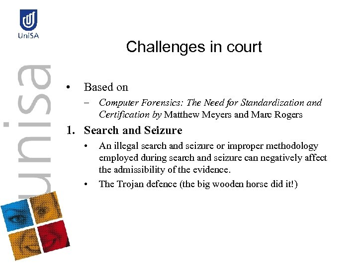 Challenges in court • Based on – Computer Forensics: The Need for Standardization and
