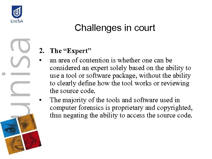 """Challenges in court 2. The """"Expert"""" • an area of contention is whether one"""